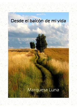 """Editorial Digital LetrasKiltras, libro """"Desde el balcón de mi vida"""" de Marquesa Luna."""