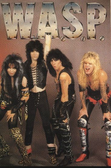 WASP- Heavy/Shock Metal band that started in 1984.