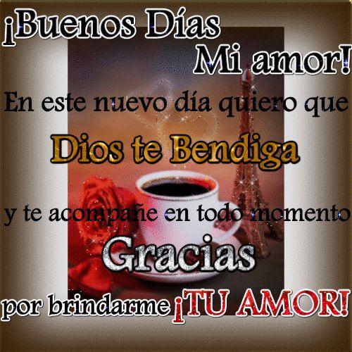 Buenos Dias Mi Amor En Este Nuevo Dia Quiero Que Dios Te Bendiga Y
