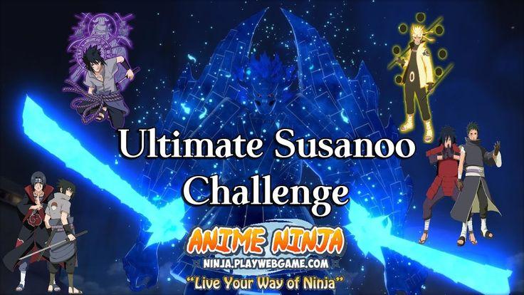 Anime Ninja - Ultimate Susanoo Challenge Part 3 - Naruto Games - Browser...
