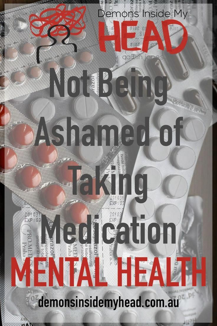 Not Being Ashamed Of Taking Medication Mental Health Anxiety