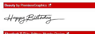 """I chose this font because it reminded me of how how my mom signs the """"happy birthday"""" part in my birthday cards. I took more of an elegant font for maybe a husband or wife birthday card instead of the childish looking fonts you would find on kid's birthday cards"""