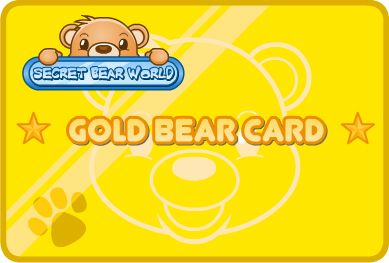 BEARY BEAR REWARD - You're more than just a BEAR! Instant Reward of Gold Bear Card (3 Months Premium Membership) and a downloadable Secret Bear World poster!