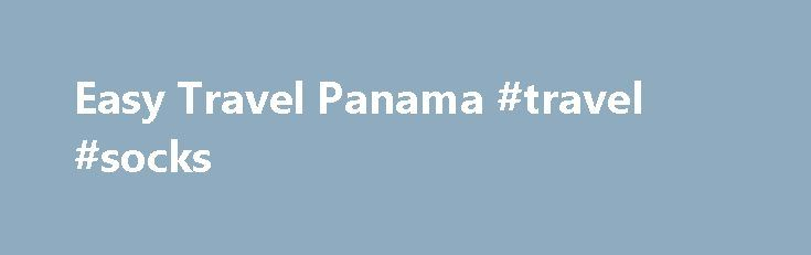 Easy Travel Panama #travel #socks http://travel.remmont.com/easy-travel-panama-travel-socks/  #easy travel # Easy Travel Panama Phone: Panama:(507)6617-4122/ USA (512) 800-8099 Easy Travel Panama offers a specialized niche in personalized tour and travel guide services. Our packages are specifically designed and tuned in to your individual desires and requirements. Our drivers and tour guides are highly trained to provide first class service. We provide personalized […]The post Easy Travel…