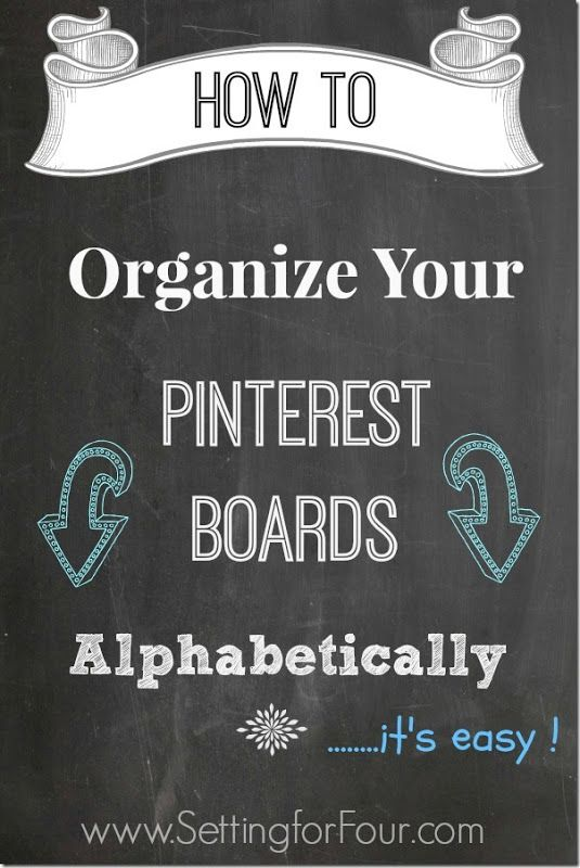 ~How to Organize Your Pinterest Boards Alphabetically Tips~