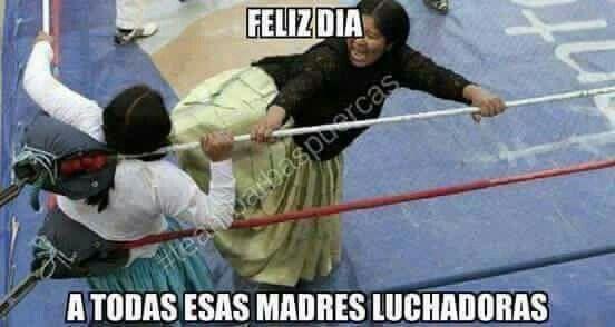 Dia de la madre luchadora #felizdiamama