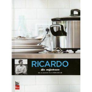 MIJOTEUSE (LA) : DE LA LASAGNE À LA CRÈME BRÛLÉE: Amazon.ca: RICARDO LARRIVEE: Books