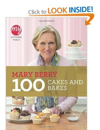 My Kitchen Table: 100 Cakes and Bakes: Amazon.co.uk: Mary Berry: Books