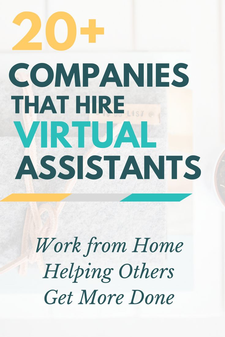 Great at getting things done? Put your skills to work as a virtual assistant. Click through to find out which 20+ companies hire virtual assistants and how you can get started -- even if you have no experience!