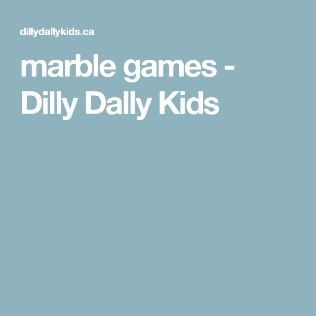 marble games - Dilly Dally Kids