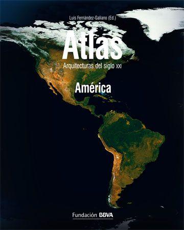 Atlas: América - Arquitectura Viva · Revistas de Arquitectura