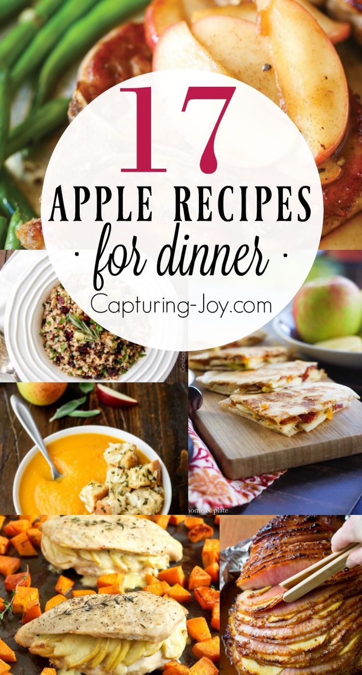 17 Apple Recipes for Dinner - Fun fall dinner recipes you will love! Capturing-Joy.com