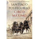 Circo Máximo : la ira de Trajano / Santiago Posteguillo