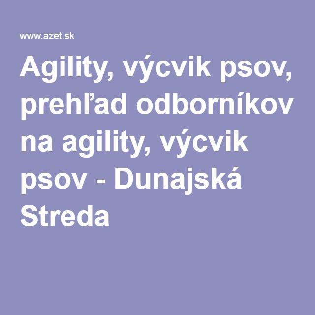 Agility, výcvik psov, prehľad odborníkov na agility, výcvik psov - Dunajská Streda