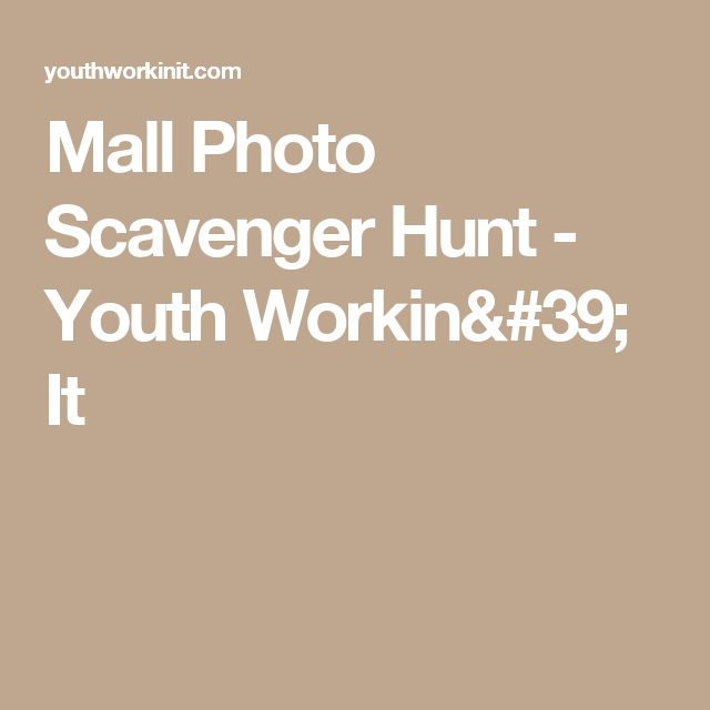 Mall Photo Scavenger Hunt - Youth Workin' It