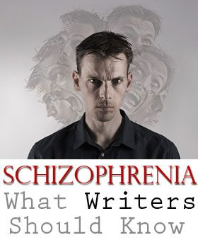 Schizophrenia: What Writers Should Know, by psychiatrist Jonathan Peeples.