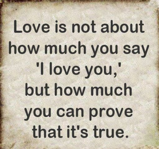 love quote – Love is not about how much you say I love you - love images