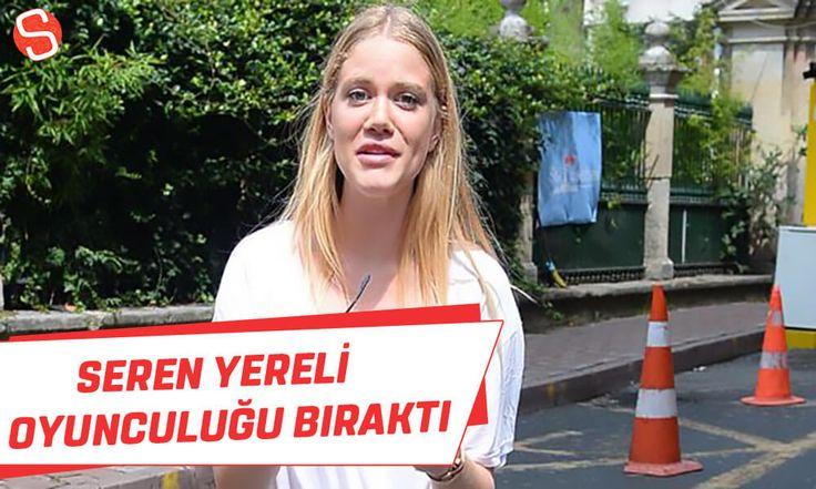 Seren Yereli oyunculuğu bıraktı #serenyereli #oyuncu #dizi