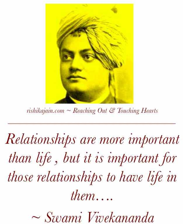 Quotes Vivekananda: Relationships Are More Important Than Life , But It Is