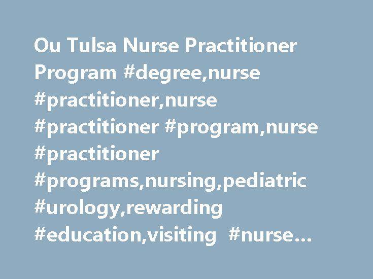 Ou Tulsa Nurse Practitioner Program #degree,nurse #practitioner,nurse #practitioner #program,nurse #practitioner #programs,nursing,pediatric #urology,rewarding #education,visiting #nurse #assoc http://kansas.remmont.com/ou-tulsa-nurse-practitioner-program-degreenurse-practitionernurse-practitioner-programnurse-practitioner-programsnursingpediatric-urologyrewarding-educationvisiting-nurse-assoc/  # Ou Tulsa Nurse Practitioner Program Unitek College – About Us Unitek College™ is a privately…