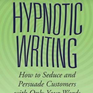 Hypnotic-Writing-How-to-Seduce-and-Persuade-Customers-with-Only-Your-Words-0