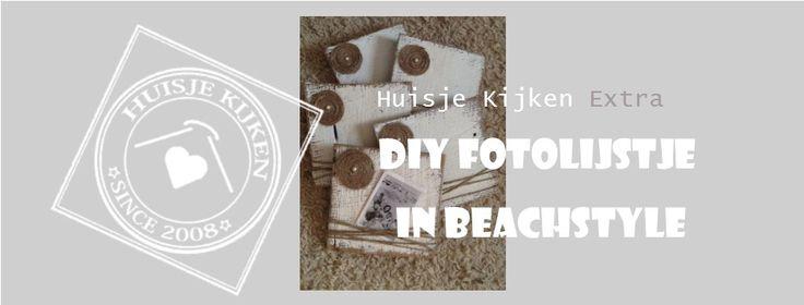 Huisjekijken Extra   beachstyle fotolijstje maken van sloophout http://www.huisjekijken.com/2015/01/01/huisjekijken-extra-beachstyle-fotolijstje-maken-van-sloophout/