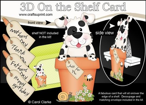 **COMING SOON** -  This Cute On the Shelf Little Spotty Dog  Flower Pot Friends kit will be available here within 2 hours - http://www.craftsuprint.com/carol-clarke/?r=380405