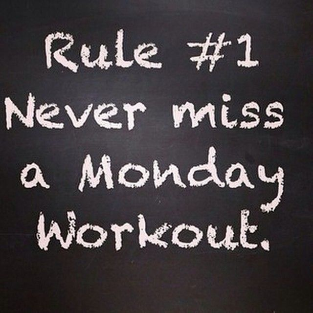 Rules to live by! Never miss a Monday!