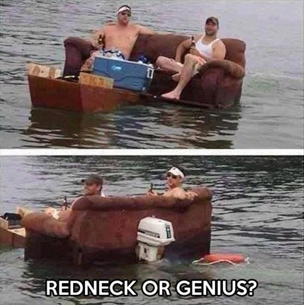 You know your a redneck when.....this is as creative as the kids who put a couch on wheels when my kids were young