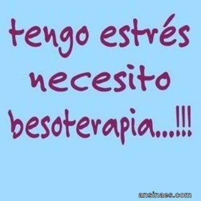 Tengo estrés necesito besoterapia...!!! - AnsinaEs.com