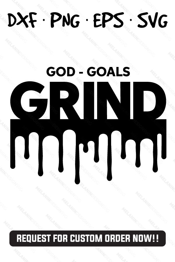 Download God Goals Grind | Dripping in 2020 | Silhouette cameo ...