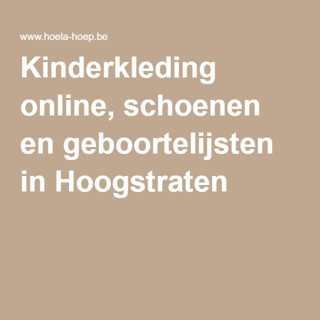 Kinderkleding online, schoenen en geboortelijsten in Hoogstraten
