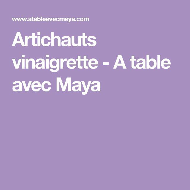 Artichauts vinaigrette - A table avec Maya