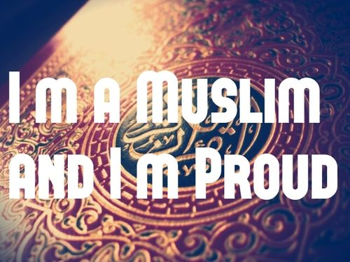 Proud to be a Muslim.