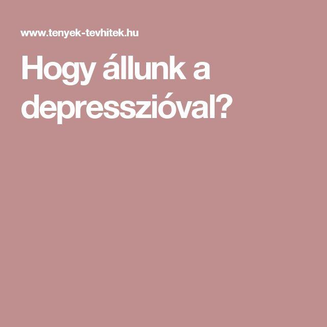 Hogy állunk a depresszióval?