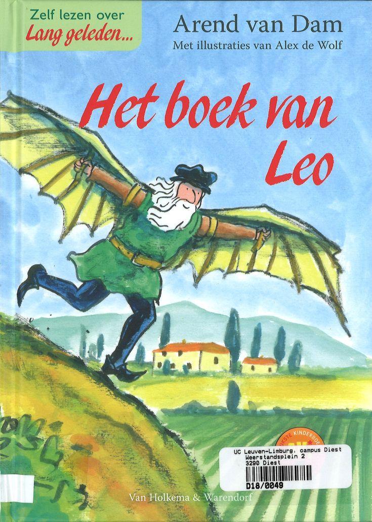 Het boek van Leo (Zelf lezen over lang geleden ..) (2016). Van Dam, A. Houten: Van Holkema & Warendorf.