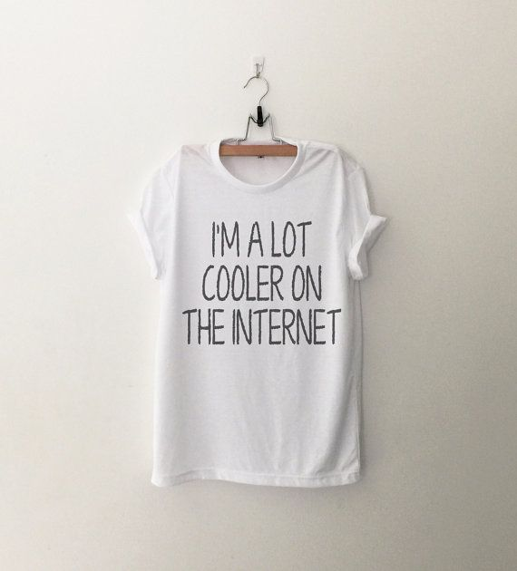 I'm a lot cooler on the internet T-Shirt womens gifts womens girls tumblr hipster band merch fangirls teens girl gift girlfriends present blogger