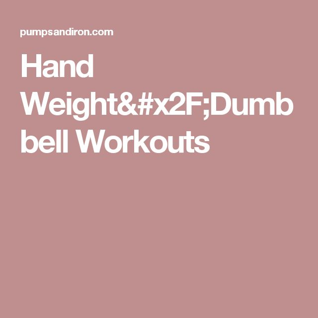 Hand Weight/Dumbbell Workouts