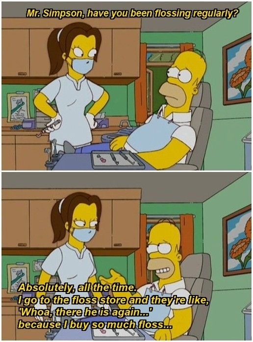 Homer Simpson does not floss