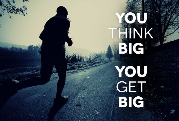 You think big. You get big. #quotes