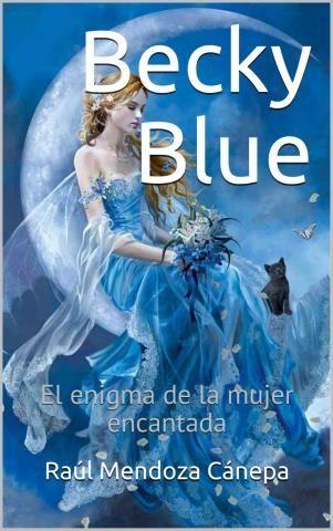 Becky Blue 1. El enigma de la mujer encantada – Raúl Mendoza Cánepa,Descargar gratis