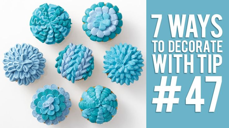 7 Ways to Decorate Cupcakes Using Tip #47