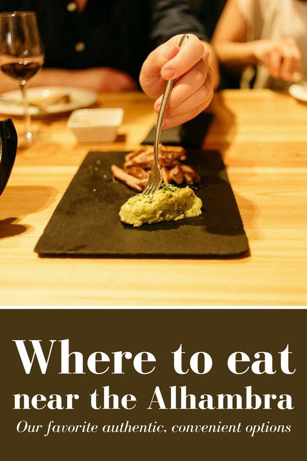 Cap Off Your Alhambra Visit With A Great Meal At One Of These Spectacular Nearby Restaurants