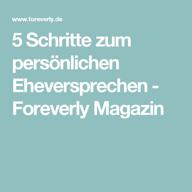5 Schritte zum persönlichen Eheversprechen - Foreverly Magazin