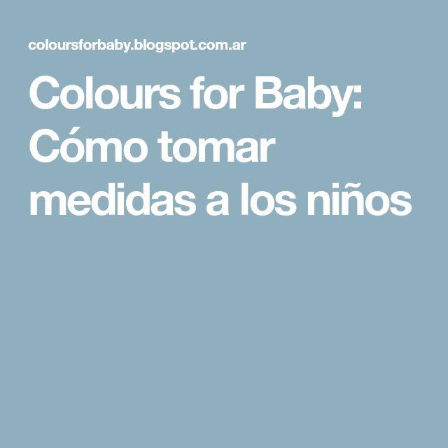 Colours for Baby: Cómo tomar medidas a los niños