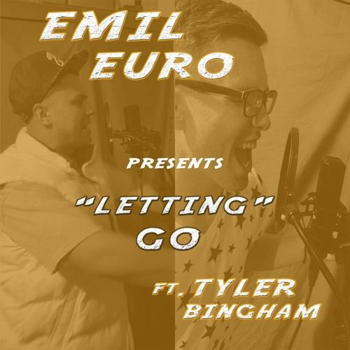 Letting Go ft. Tyler Bingham (Prod. by EA Productions) by Emil Euro | Free Listening on SoundCloud