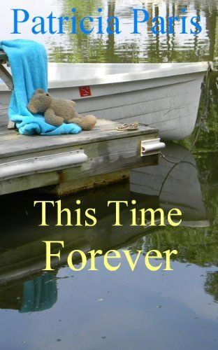 Free download This Time Forever by Patricia Paris, http://www.amazon.com/dp/B0052VICTI/ref=cm_sw_r_pi_dp_.BVOpb06YWF39