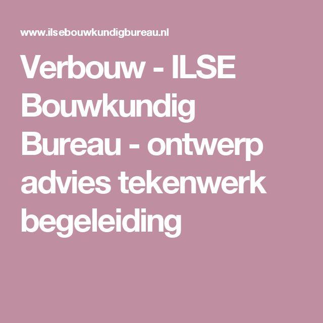 Verbouw - ILSE Bouwkundig Bureau - ontwerp advies tekenwerk begeleiding