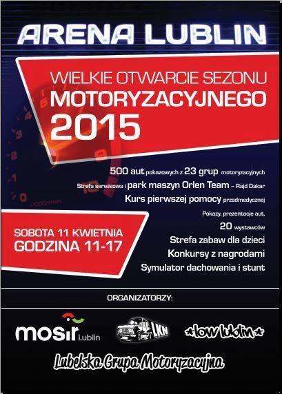 Wielkie otwarcie sezonu motoryzacyjnego 2015 w Lublinie #lowlublin #lkn #lubelskieklasykinocą #lubelskagrupamotoryzacyjna #arenalublin #motoarena2015