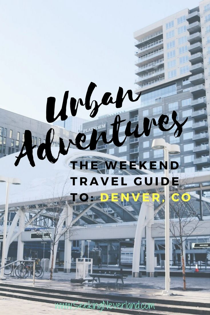 Weekend Getaway Guide to Denver, Colorado. Everything you need to know to have a great time in Denver.